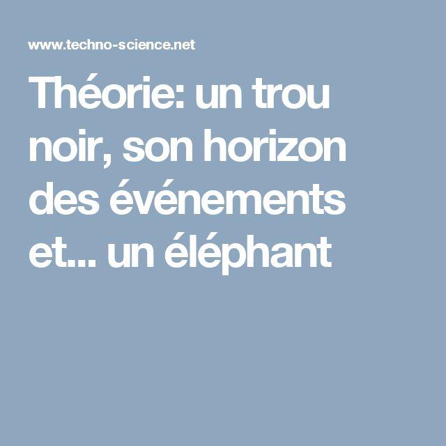 Théorie: un trou noir, son horizon des événements et... un éléphant