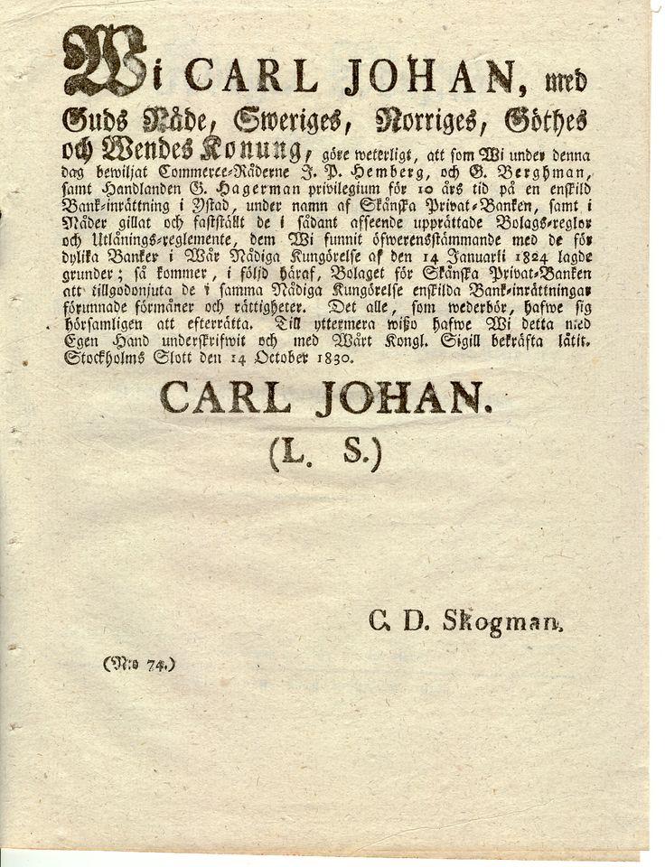 Wi CARL JOHAN med Guds Nåde, Sweriges, Norriges, Göthes och Wendes Konung, göre Weterligt ... Kungen kallar vi i dag Karl XIV Johan