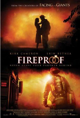 Fireproof - A great movie by Sherwood.