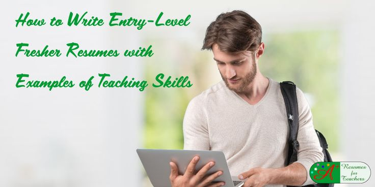 how to write entry-level fresher resumes with examples of teaching skills