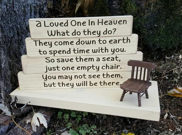 "A Loved One In Heaven What do they do? They come down to earth to spend time with you. So save them a seat, just one empty chair. You may not see them,  but they will be there.   A touching tribute that can be displayed year round.  Seeing that empty chair is heartbreaking, but the thought that our loved ones are still truly with us can certainly provide comfort and hope. This reminder makes a lovely addition to any home and is a heartfelt gift. Approximately 12"" L x 5.5"" W x 6.75&q..."