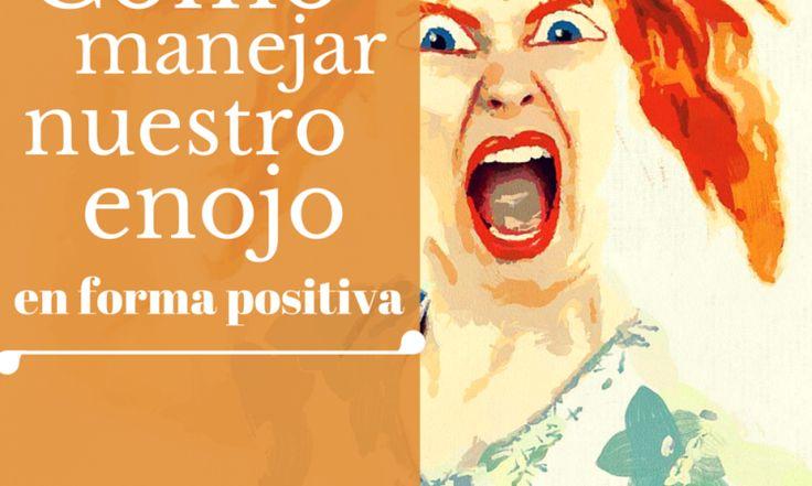 cómo manejar el enojo en forma positiva