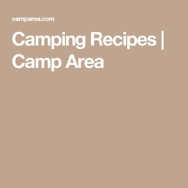 Camping Recipes | Camp Area