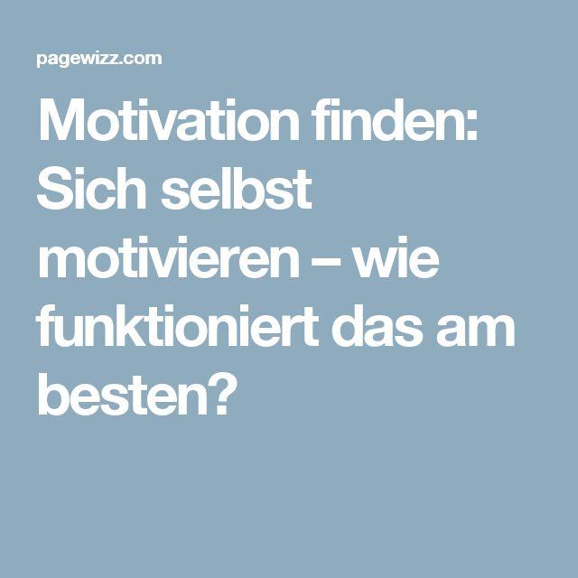 Motivation finden: Sich selbst motivieren – wie funktioniert das am besten?