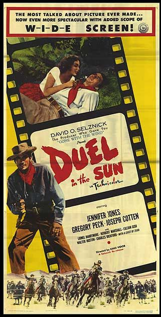DUEL IN THE SUN (1946) - Jennifer Jones (pictured) - Gregory Peck (pictured) - Joseph Cotten - Lionel Barrymore - Herbert Marshall - Lillian Gish - Walter Huston - Charles Bickford - Based on novel by Niven Busch - Directed by King Vidor - Selznick International - Movie Poster.