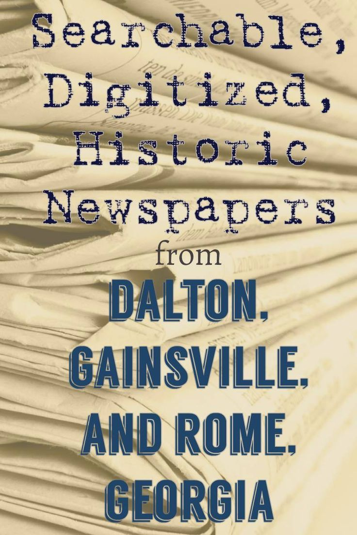 North Georgia Historic Newspapers Archive. Six titles covering 1850-1922. Free. http://ngnewspapers.galileo.usg.edu/ngnewspapers-j2k/search