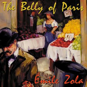 the belly of paris - emile zola