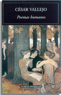 Poetry to read when you are restless: Poemas Humanos by Cesar Vallejo.
