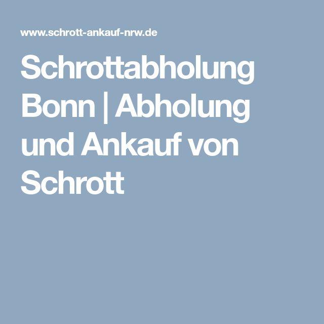 Schrottabholung Bonn | Abholung und Ankauf von Schrott