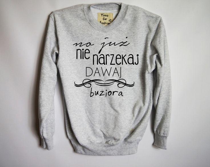 nie narzekaj dawaj buziora w Time For Fashion na DaWanda.com