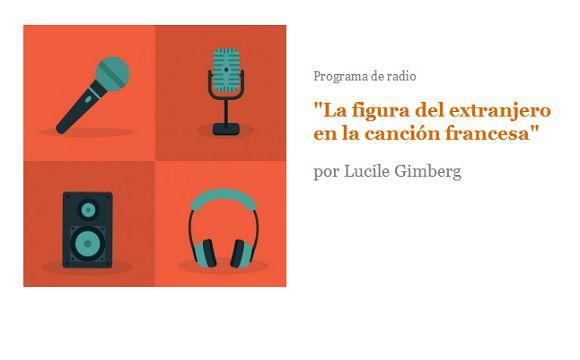 """Programa de radio. """"La figura del extranjero en la canción francesa"""", Lucile Gimberg"""