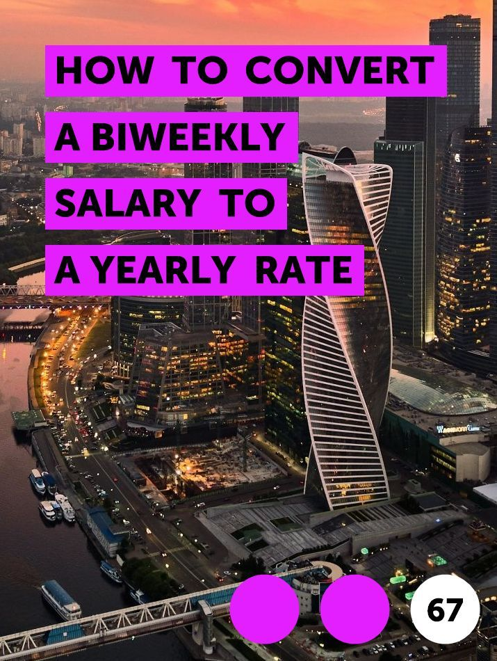How To Convert A Biweekly Salary