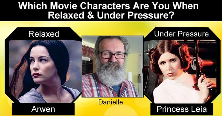Which Movie Characters Are You When Relaxed & Under Pressure?
