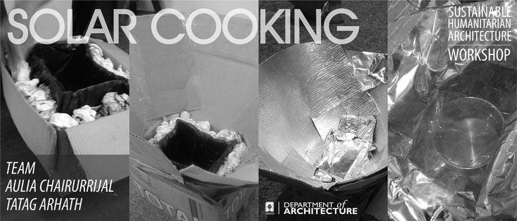 Solar Cooking - Belajar tentang kemampuan bernalar ketika ditempatkan di tempat yang serba kekurangan dan bagaimana memanfaatkan potensinya