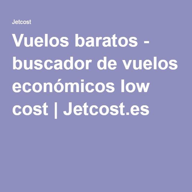 Vuelos baratos - buscador de vuelos económicos low cost | Jetcost.es
