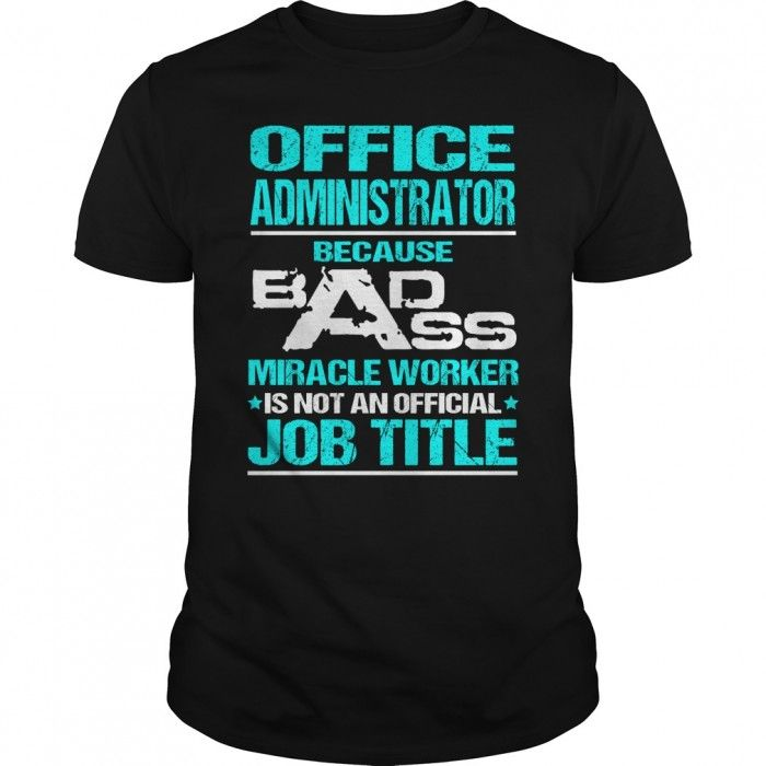 AWESOME TEE FOR OFFICE ADMINISTRATOR
