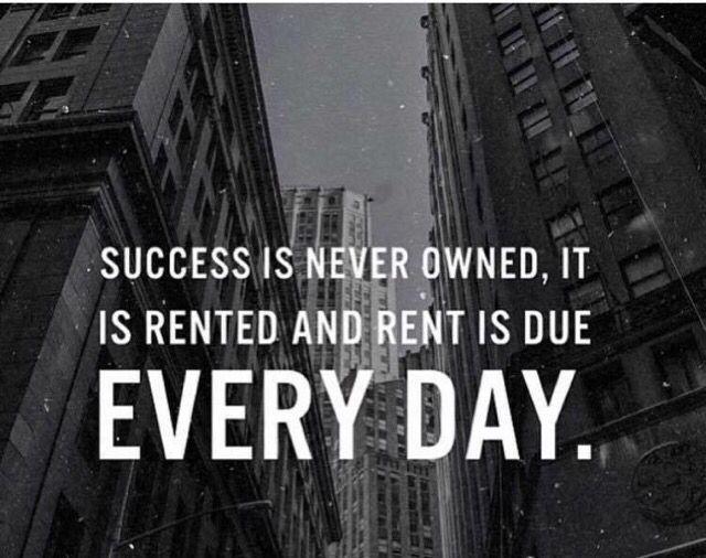 Success is never owned, it is rented and rent is due EVERY DAY.  #NextLevel #Believe #Success #FirebirdBusinessVentures #Saskatoon #Achieve #Create #BusinessDevelopment #Desire #HardWork #Motivation   www.firebirdbusinessventures.ca