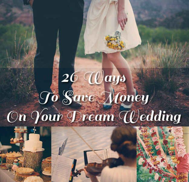 26 ways to save money on your drean wedding