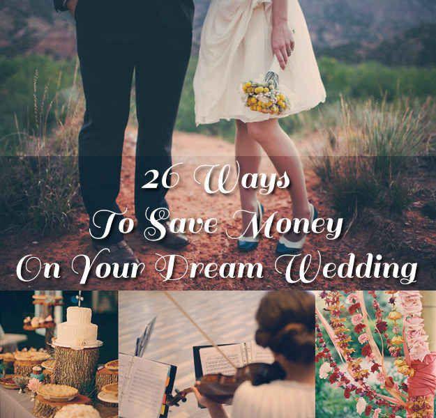 26 ways to save money on your drean wedding