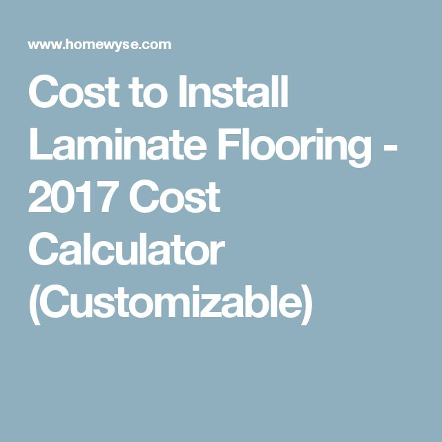 Cost To Install Laminate Flooring   2017 Cost Calculator (Customizable)