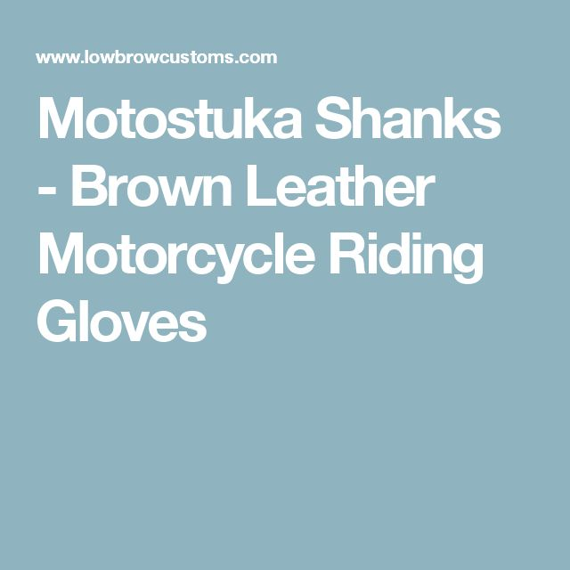 Motostuka Shanks - Brown Leather Motorcycle Riding Gloves