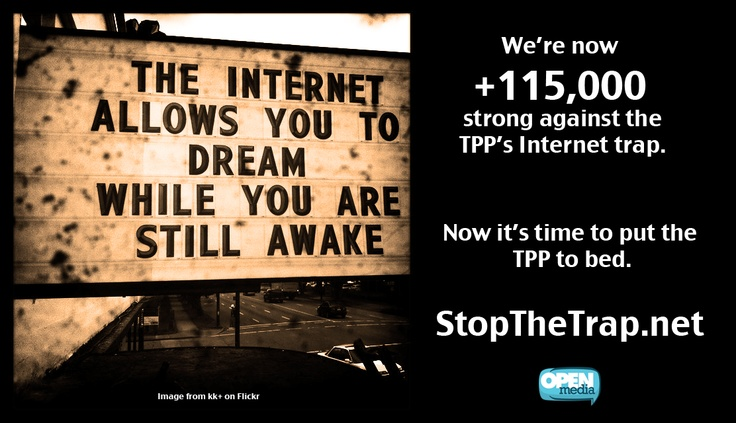 Speak out against the invasive Internet provisions of the Trans-Pacific Partnership at http://StopTheTrap.net