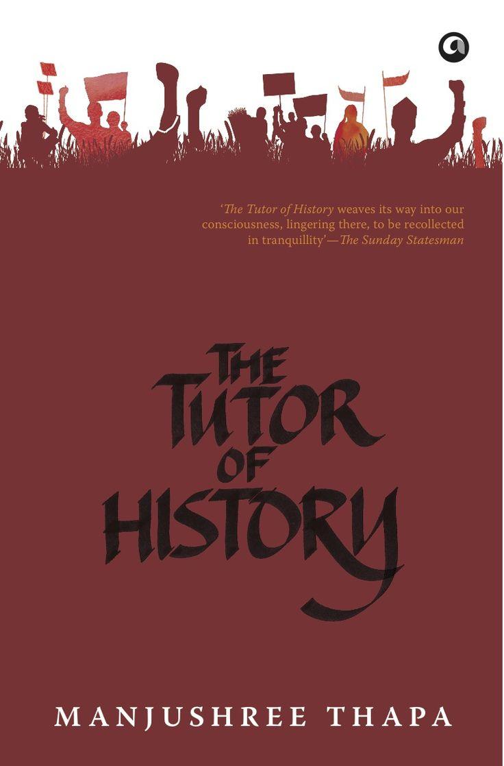 The Tutor of History by Manjushree Thapa