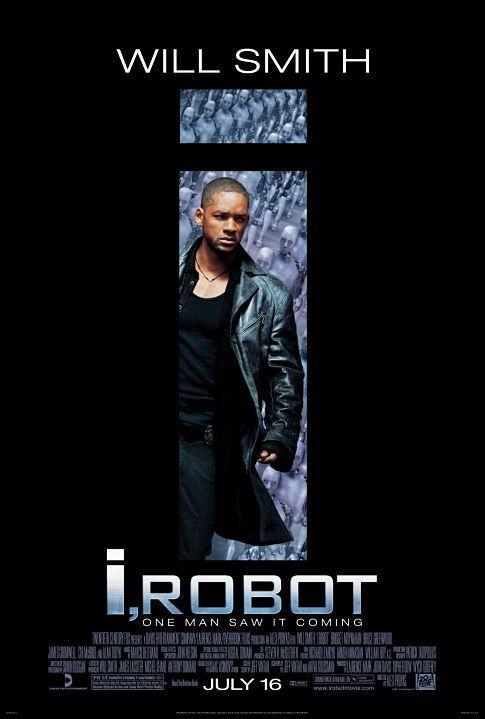 I, Robot (2004)  In 2035 a technophobic cop investigates a crime that may have been perpetrated by a robot, which leads to a larger threat to humanity.  Will Smith, Bridget Moynahan, Bruce Greenwood.