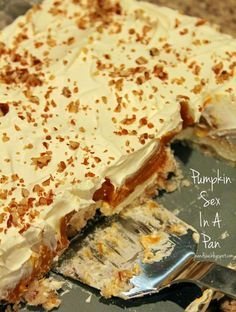 Pumpkin Sex In A Pan (Cream cheese, cool whip, pecans, pudding, pumpkin - what's not to like?)