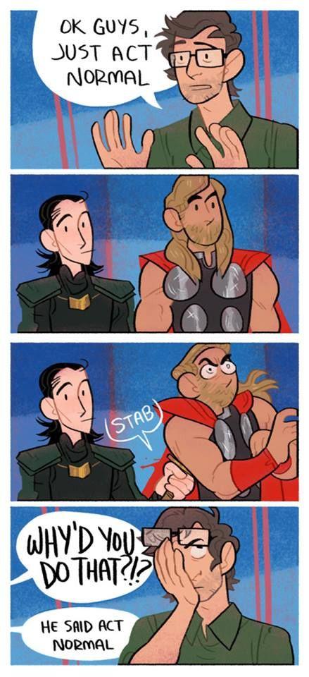 Hahahahaha... Lokiiii... This is accurate!