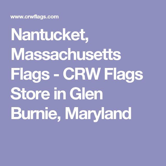Nantucket, Massachusetts Flags - CRW Flags Store in Glen Burnie, Maryland