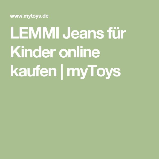 LEMMI Jeans für Kinder online kaufen | myToys