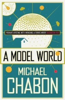 A Model World - Michael Chabon