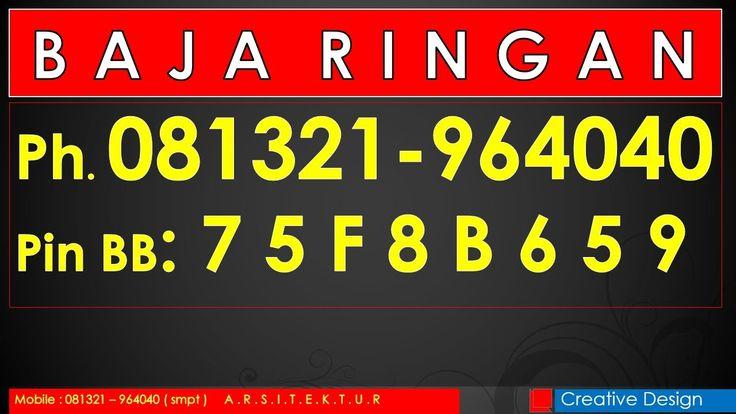 Ph.081321-964040 Baja Ringan Atap, Baja Ringan Murah, Bandung