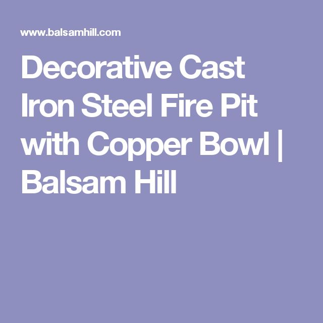 Decorative Cast Iron Steel Fire Pit with Copper Bowl | Balsam Hill