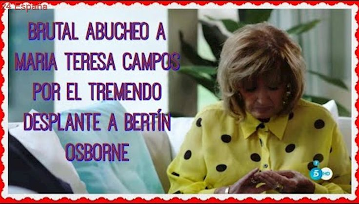 Brutal abucheo a Maria Teresa Campos por el tremendo desplante a Bertín Osborne