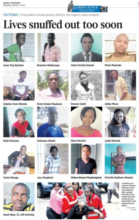 147 is not just a number. Daily Nation (Kenyan Newspaper) - April 6th, 2015147 is not just a number, one by one we will not stop until we name them all. You can view the list of names honoring and remembering the victims here: http://www.ourafricablog.com/search/147notjustanumber