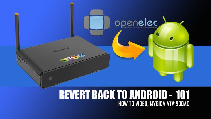 Revert Back To Android MyGica ATV1900AC