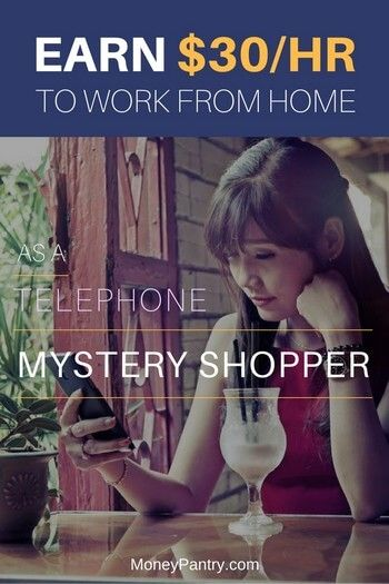 Earn up to $30 an hour working from home as a telephone myste...ry shopper