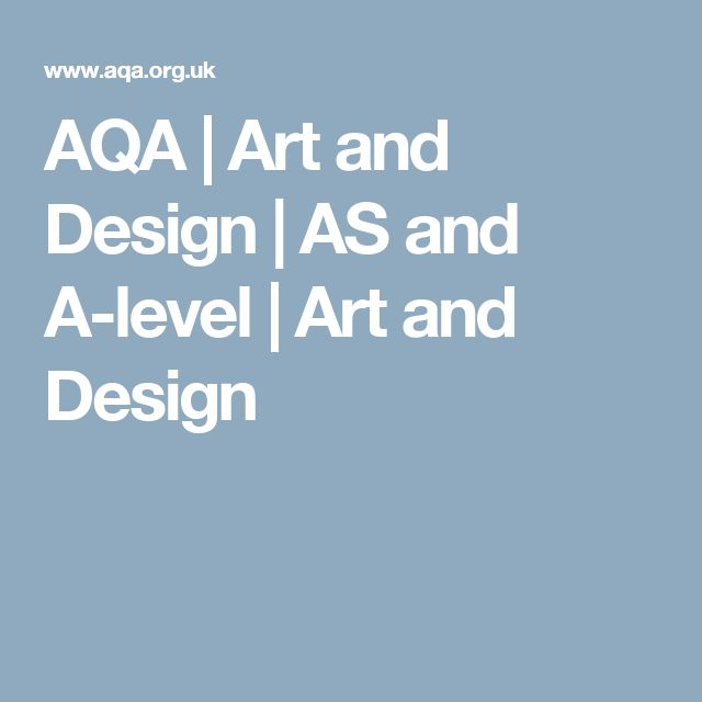 AQA | Art and Design | AS and A-level | Art and Design