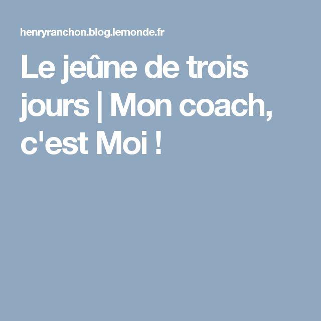 Le jeûne de trois jours | Mon coach, c'est Moi !