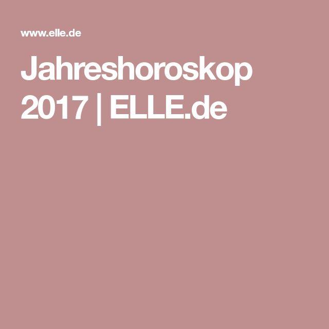Jahreshoroskop 2017   ELLE.de