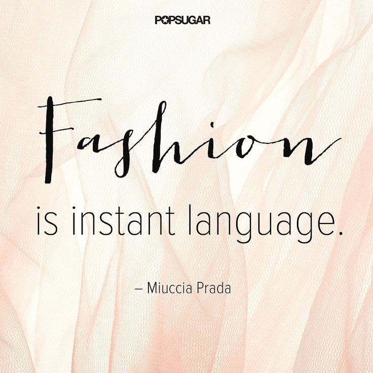 34 Famous Fashion Quotes Perfect For Your Pinterest Board: To some, fashion is just about pretty clothes.