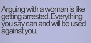 Ya damn right!Funny Things, Quotes, Woman, Arguing, Truths, Funny Stuff, So True, Humor, True Stories