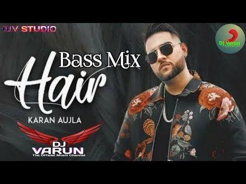 Hair Bass Mix Dj Varun Karan Aujla Deep Jandu I New Punjabi Songs 2019 Youtube Dj Remix Songs Mixing Dj Dj Remix