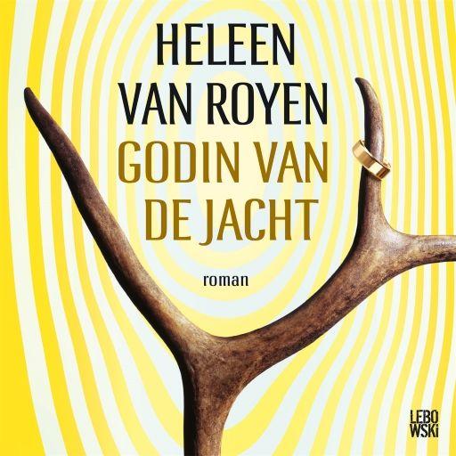 Godin van de jacht   Heleen van Royen: Een vlammend pleidooi voor open relaties en een gezond liefdesleven, waarbij niet alleen de man aan…