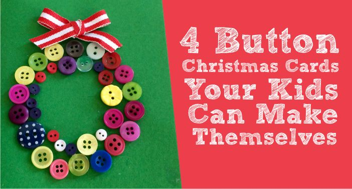 4 Button Christmas Cards Your Kids Can Make Themselves