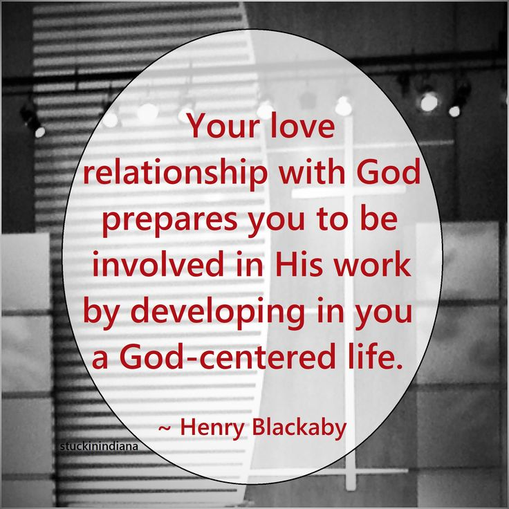 """Your love relationship with God prepares you to be involved in His work by developing in you a God-centered life."" ~ Experiencing God. Henry Blackaby   #quote"