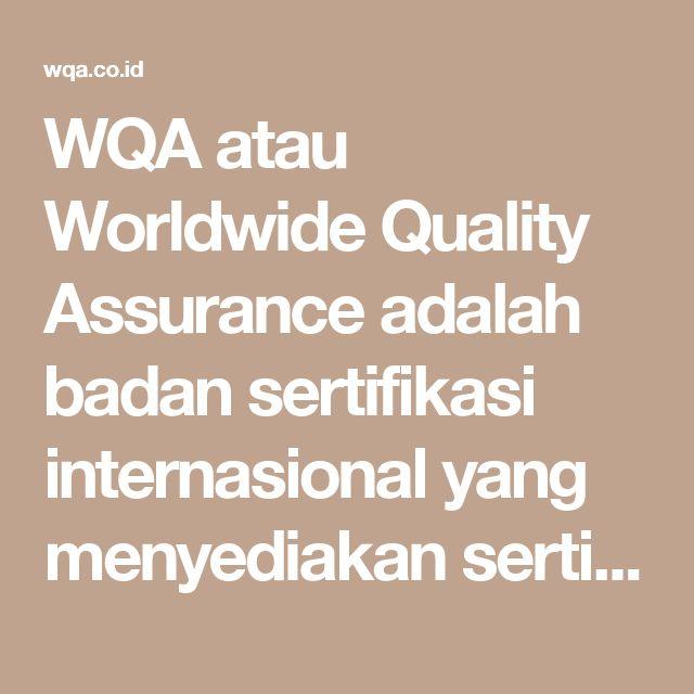 WQA atau Worldwide Quality Assurance adalah badan sertifikasi internasional yang menyediakan sertifikasi untuk berbagai sistem manajemen diberbagai bidang. Kami terakreditasi oleh UKAS Badan Sertifikasi yang menyediakan berbagai sertifikasi sistem manajemen untuk perusahaan di seluruh dunia.