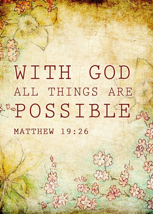 """Matt 19:27 """"With God all things are possible"""" #iBelieve #Scripture"""